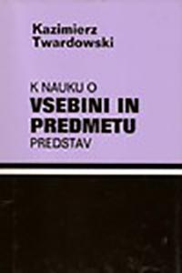 Twardowski_K_nauku_o_vsebini_in_predmetu_predstav