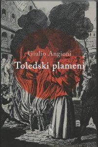 Zgodovinski roman in prevajalske dileme – pogovor ob izidu prvega slovenskega prevoda romana Guilia Angionija Toledski plameni