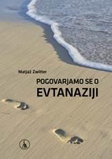 Pogovor s prof. dr. Matjažem Zwittrom o evtanaziji