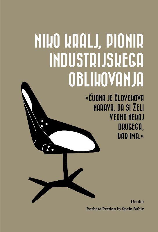 Predstavitev zbornika Niko Kralj, pionir industrijskega oblikovanja